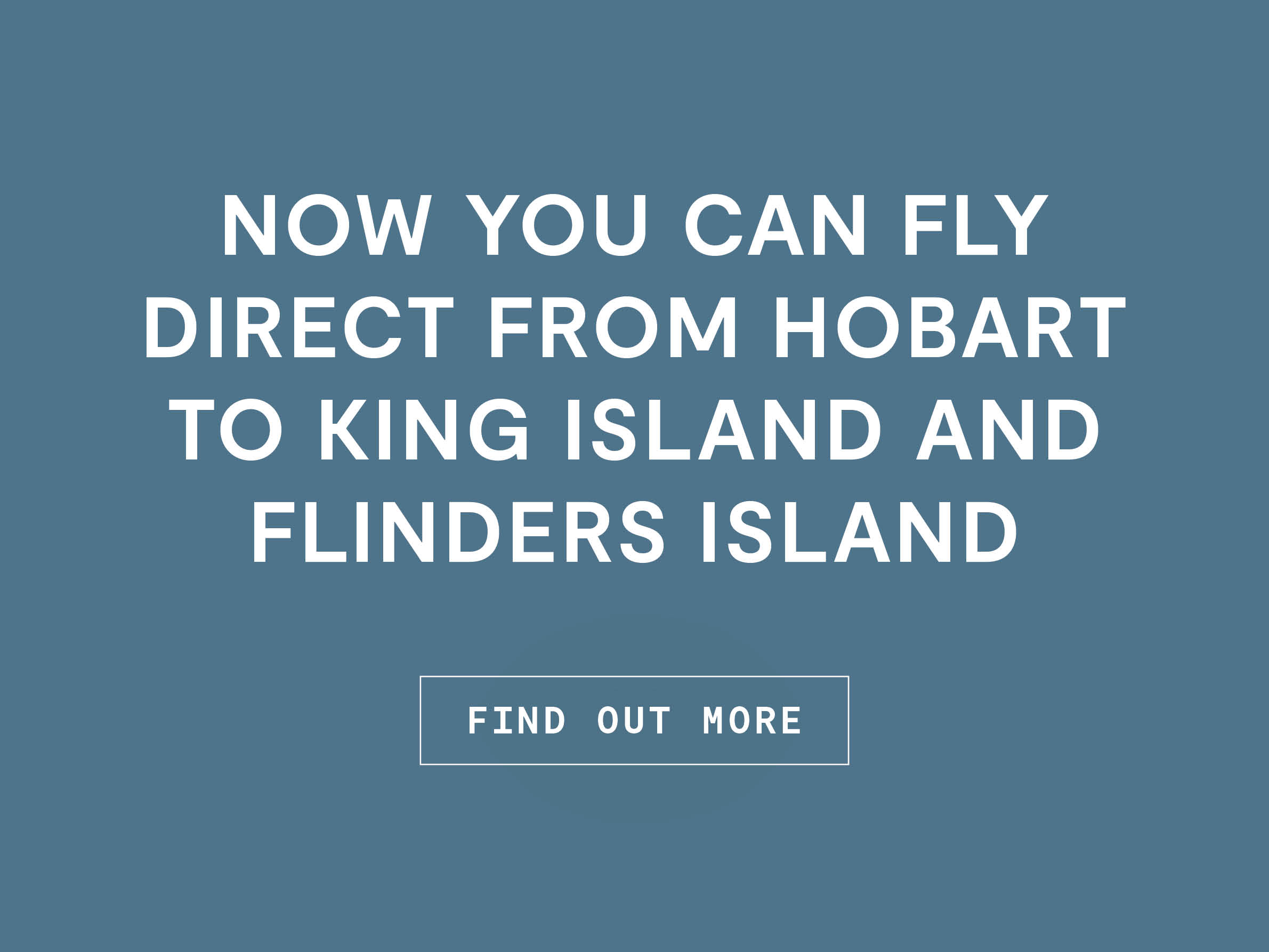 Now you can fly direct from Hobart to King Island and Flinders Island